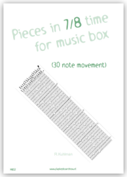 Pieces in 7/8 time for music box (30 note movement)
